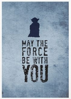 Star Wars May The Force Be With You Poster by Posterinspired - Star Wars Tshirt - Trending and Latest Star Wars Shirts - Star Wars Film, Star Wars Poster, Citations Star Wars, Decoracion Star Wars, Star Wars Quotes, Batman, Star Wars Wallpaper, Star Wars Gifts, The Force Is Strong