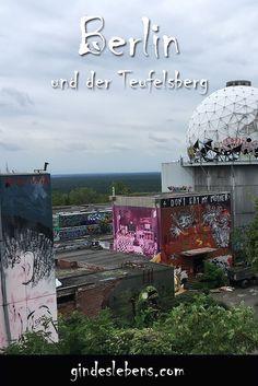 Du bist verrückt mein Kind, du musst nach Berlin. Warum auch ihr nach Berlin müsst? Wei Berlin einfach toll ist. Unser Geheimtipp: der Teufelsberg.