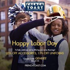 Happy Labor Day!   To help celebrate we're offering you some #savings!   Offer: 25% OFF Accessories, 15% OFF Uniforms  Coupon Code: QEMHEE Valid until: 9/8  www.frenchtoast.com