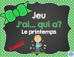 Qui a. du printemps/French spring game I have. compte frc et gratuit French Teaching Resources, Teaching French, Spring Activities, Kindergarten Activities, French Flashcards, Core French, French Classroom, French Teacher, French Immersion