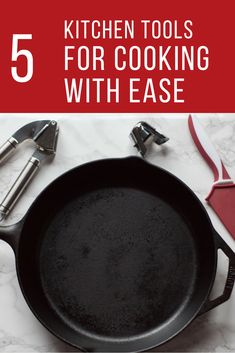 Tools every kitchen needs // Easy cooking // cast iron skillet // how to clean a cast iron skillet // kitchen supplies // easy cooking