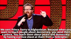 And Frankie Boyle had this take on Prince Harry. 31 Times Comedians Were Just Really Fucking Funny About Life In Britain Funny Comedians, Stand Up Comedians, British Humor, British Comedy, Frankie Boyle, Mock The Week, Live At The Apollo, Scotland Funny, Funny Jokes