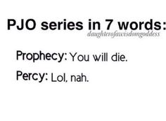 Derpy prophecy. Percy will never die. and if he duz i will personally track down Rick and make him change it! :)