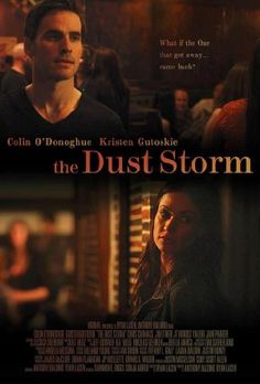 Watch The Dust Storm Online | the dust storm | The Dust Storm (2016) | Director: Anthony Baldino, Ryan Lacen | Cast: Colin O'Donoghue, Kristen Gutoskie, Chris Carmack, Jim O'Heir