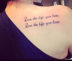 #tattoo #ink #fresh love the life you live, live the life you love. Placement
