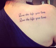 Love The Life You Live Live The Life You Love Tattoo Ribtattoo