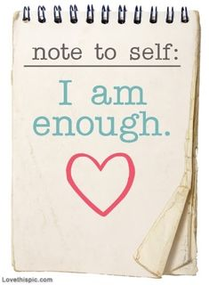I am enough love quotes positive quotes heart self