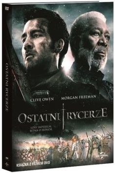 """Ostatni rycerze"" (""Last knights""), reż. Kazuaki Kiriya, scen. Michael Konyves, Dove Sussman. Obsada: Clive Owen, Morgan Freeman, Cliff Curtis, Ayelet Zurer. 115 min."