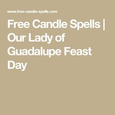 Free Candle Spells | Our Lady of Guadalupe Feast Day