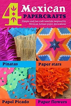4 Mexican paper crafts: Simple and fun craft tutorials inspired by Mexican Artisan paper decorations: Pinatas, paper stars, papel picado and paper flowers (Happythought paper craft) (English Edition)