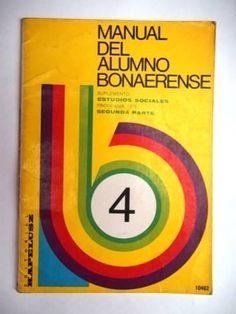 El primer manual de mi Primaria, ya era cosa de niños grandes: Manual del alumno Bonaerense.
