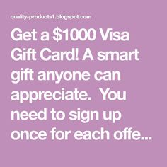 Get a $1000 Visa Gift Card!    A smart gift anyone can appreciate.       You need to sign up once for each offer, but the more offers you ... Online Gift Cards, Get Gift Cards, Visa Gift Card, Atm Cash, Netflix Gift Card, Amazon Gifts, Coupon Codes, Appreciation, Sign