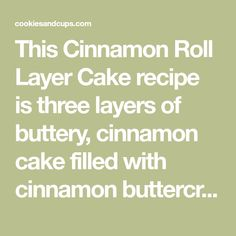 This Cinnamon Roll Layer Cake recipe is three layers of buttery, cinnamon cake filled with cinnamon buttercream frosting and a sweet cinnamon glaze! Cupcake Frosting Recipes, Layer Cake Recipes, Buttercream Frosting, Cupcake Cakes, Cupcakes, Cinnamon Cake, Cinnamon Rolls, Yummy Treats, Sweet Treats