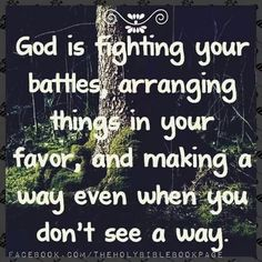 Inspiration. ..God is fighting...