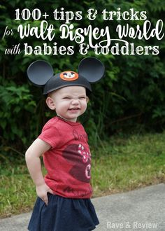 100+ tips and tricks for Walt Disney World with toddlers and babies