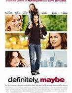 Definitely, Maybe (2008). Starring: Ryan Reynolds, Isla Fisher, Derek Luke, Abigail Breslin, Elizabeth Banks and Rachel Weisz