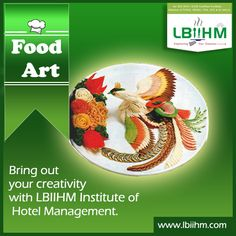#FOODART !!! Bring Out Your Creativity With #LBIIHM Institute Of Hotel Management!!! http://www.lbiihm.com/