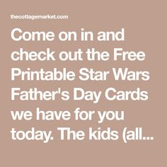 Come on in and check out the Free Printable Star Wars Father's Day Cards we have for you today. The kids (all ages!) are going to love them! What better way to say I love you Dad but with a touch of Darth Vader and Yoda! May The Force Be With You!