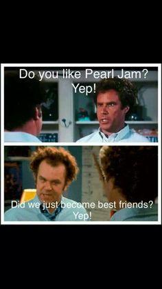 Do you like Pearl Jam?
