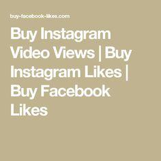 Buy Instagram Video Views | Buy Instagram Likes | Buy Facebook Likes