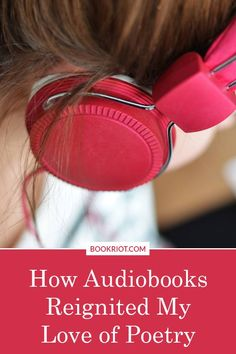 How Audiobooks Reignited My Love of Poetry