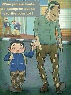 N'aie jamais honte de quelqu'un qui se sacrifie pour toi