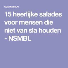 15 heerlijke salades voor mensen die niet van sla houden - NSMBL