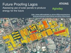 10 maps that have made a difference: Assessing use of solar panels in Lagos to produce energy for the future | #GISDay #ilovemaps