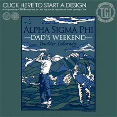 Alpha Sigma Phi | AΣΦ | Dad's Weekend | TGI Greek | Greek Apparel | Custom Apparel | Fraternity Tee Shirts | Fraternity T-shirts | Custom T-Shirts
