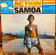 The Samoan Surfriders, The Grey Sisters with Edison Heather & His Samoans. Action Samoa! -New Zealand, Viking VP-246, stereo, n.d. South Pacific record.