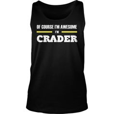 Ofcourse I'm Awesome I'm CRADER - Tees, Hoodies, Sweat Shirts, Tops, etc #gift #ideas #Popular #Everything #Videos #Shop #Animals #pets #Architecture #Art #Cars #motorcycles #Celebrities #DIY #crafts #Design #Education #Entertainment #Food #drink #Gardening #Geek #Hair #beauty #Health #fitness #History #Holidays #events #Home decor #Humor #Illustrations #posters #Kids #parenting #Men #Outdoors #Photography #Products #Quotes #Science #nature #Sports #Tattoos #Technology #Travel #Weddings…