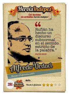 """#HeroisIndepes 281. Alfredo Urdaci: """"Rufián ha hecho un discurso subnormal en el sentido estricto de la palabra."""" Image Cat, War, 30 Years, Trading Cards, Facts, Words, Crock Pot, People, Beads"""