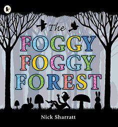 The Foggy, Foggy Forest by Nick Sharratt…