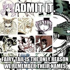 I knew then before, but when I started watching Fairy Tail, I saw them in a new perspective...
