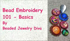 Intro to Bead Embroidery Tutorial: This bead embroidery tutorial gets you started with bead embroidery. It's kind of long, but it lays the groundwork for fut...