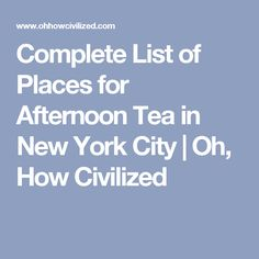 Complete List of Places for Afternoon Tea in New York City | Oh, How Civilized