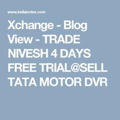 Xchange - Blog View - TRADE NIVESH 4 DAYS FREE TRIAL@SELL TATA MOTOR DVR