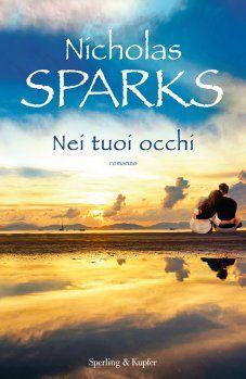 Leggere In Silenzio: RECENSIONE: Nei Tuoi Occhi di Nicholas Sparks