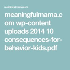 meaningfulmama.com wp-content uploads 2014 10 consequences-for-behavior-kids.pdf