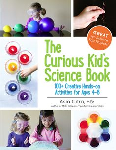 Get the full first chapter plus 10 science activities NOW when you preorder The Curious Kid's Science Book! (From the author of 150+ Screen-Free Activities for Kids and Fun at Home with Kids)