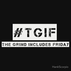 The Grind Includes Friday