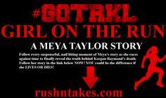 Follow every suspenseful nail biting moment of Mey's story as she races against time 2 stay alive n Paris at rushntakes.com