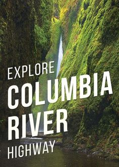 What to see and do along the historic Columbia River Highway in Oregon. A guide to the best attractions such as waterfalls, hiking trails, fun things to do with the kids and best campsites to stay at.
