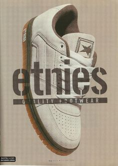 This magazine ad for Etnies from Street Trends, Skate Surf, Skate Shoes, Me Too Shoes, Rap, Fashion Shoes, Shoes Sneakers, Slip On, Footwear