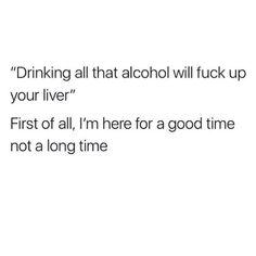 Alcohol Aesthetic, Lyrics Aesthetic, Sarcastic Quotes, Funny Quotes, Drunk Quotes, Best Aunt Quotes, Bob Marley, Cocktail Quotes, Alcohol Quotes