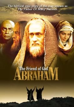 Abraham: The Friend of God - Christian Movie/Film on DVD. http://www.christianfilmdatabase.com/review/abraham-the-friend-of-god/