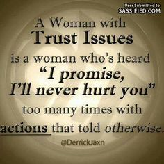 "And the really sucky part? ""Trust Issues"" is a label slapped on someone who has already been through the wringer. And the person who uses the phrase for someone else obviously hasn't experienced that constant betrayal. It's not a sympathetic term."