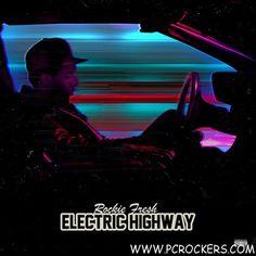 Rockie Fresh – Electric Highway
