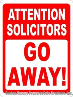 Attention Solicitors Go Away! Sign