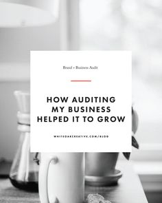 How a Brand Audit Helped Grow My Business, Build a Better Brand, Grow Your Freelance Business, blog tips, freelance tips